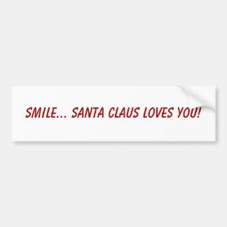 Smile... Santa Claus loves you! Bumper Sticker