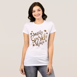 Smile, sparkle, and Shine T-Shirt