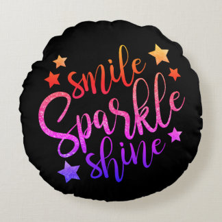 Smile Sparkle Shine Black Multi Coloured Quote Round Pillow