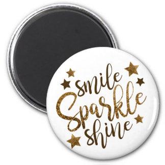 Smile ,Sparkle,shine Magnet