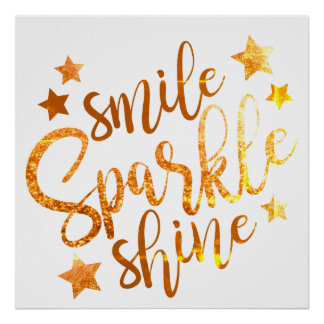 Smile Sparkle Shine White Gold Poster