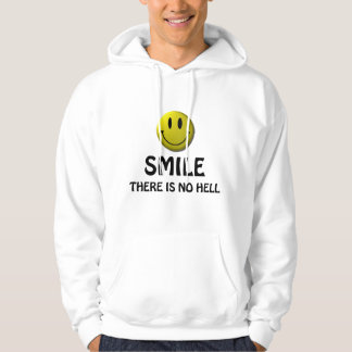 Smile, there is no hell. hoodie