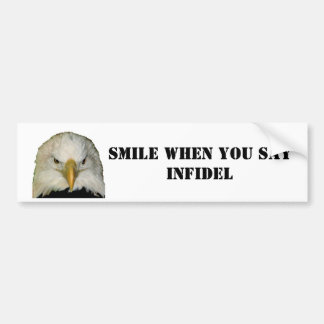 SMILE WHEN YOU SAYINFIDEL BUMPER STICKER