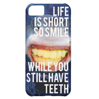 Smile while you still have teeth cover for iPhone 5C