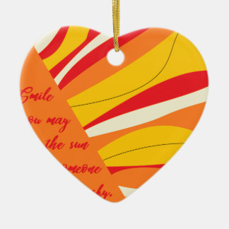 smile you may be the sun in someone elses sky ceramic ornament