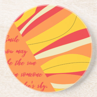 smile you may be the sun in someone elses sky coaster