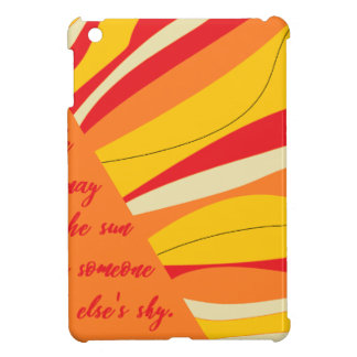 smile you may be the sun in someone elses sky iPad mini cases