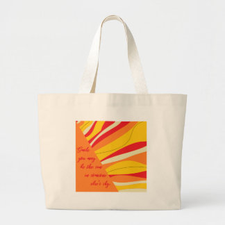 smile you may be the sun in someone elses sky large tote bag