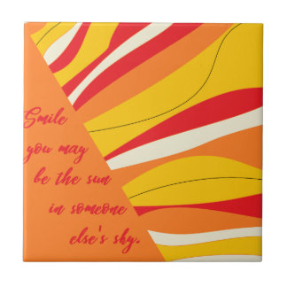 smile you may be the sun in someone elses sky tile