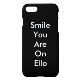 Smile You On Ello iPhone 7 Case