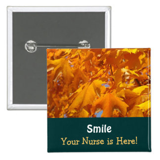 Smile Your Nurse is Here! buttons Golden Leaves