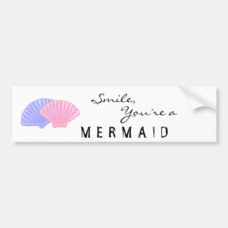 Smile, you're a MERMAID Bumper Sticker