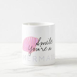 Smile you're a MERMAID Coffee Mug