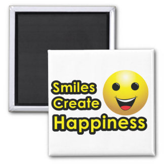 Smiles Create Happiness - Magnet