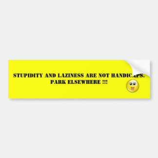 smiley face tongue, Stupidity and Laziness are ... Bumper Sticker