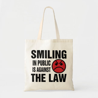 Smiling in Public is Against the Law Tote Bag