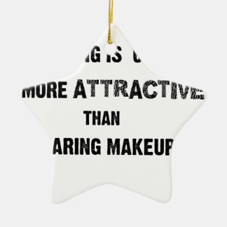 smiling is 69% more attractive than wearing makup ceramic star ornament