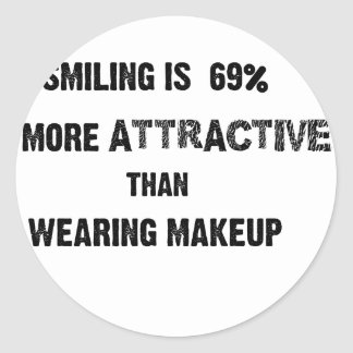 smiling is 69% more attractive than wearing makup round sticker