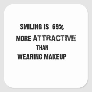 smiling is 69% more attractive than wearing makup square sticker