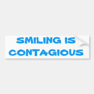 Smiling is contagious bumper sticker