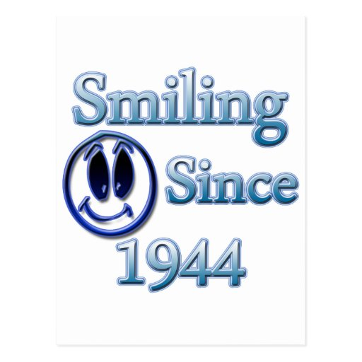 Smiling Since 1944 Post Cards