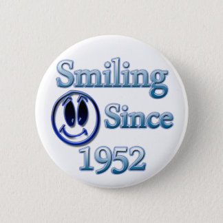 Smiling Since 1952 2 Inch Round Button