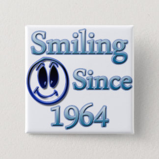 Smiling Since 1964 2 Inch Square Button