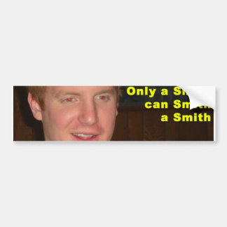 Smith Bumper Sticker