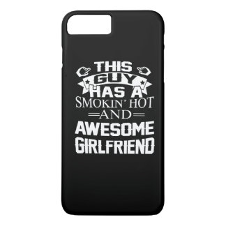 Smokin Hot & Awesome Girlfriend iPhone 7 Plus Case