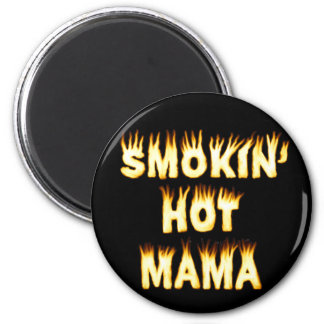 Smokin' Hot Mama Funny Mother Flames 2 Inch Round Magnet