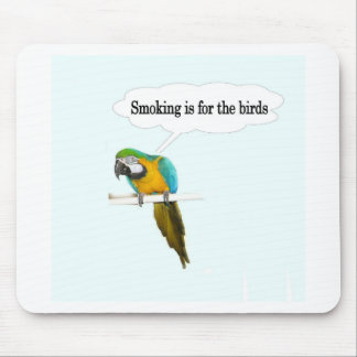Smoking is for the birds mouse pad