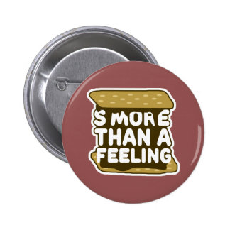 S'more Than a Feeling 2 Inch Round Button