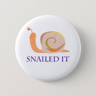 Snailed It 2 Inch Round Button
