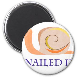 Snailed It 2 Inch Round Magnet