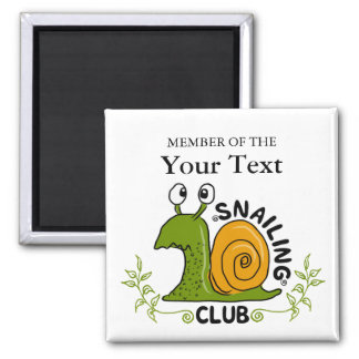 Snailing Club Member Square Magnet