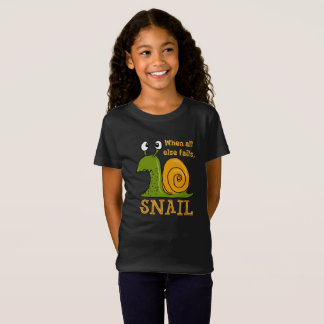 Snailing...when all else fails T-Shirt