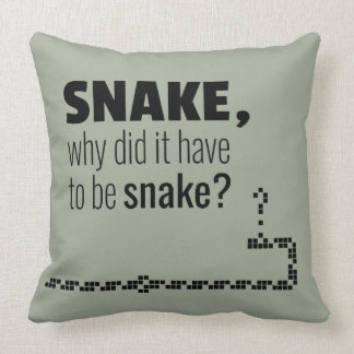 Snake, why did it have to be snake? throw pillow