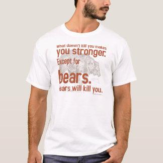Snarky Bears will kill you T-Shirt