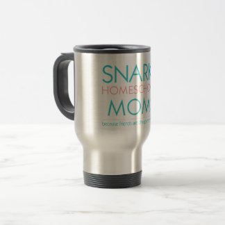 Snarky Homeschool Moms Stainless Travel Coffee Mug