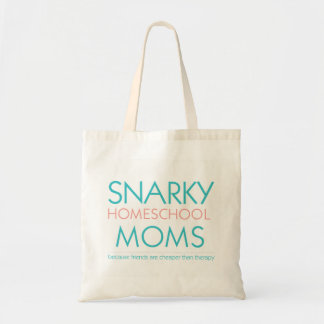 Snarky Homeschool Moms Tote