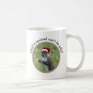 Snarky Santa Squirrel: A Squirrel Can't Be Jolly? Coffee Mug