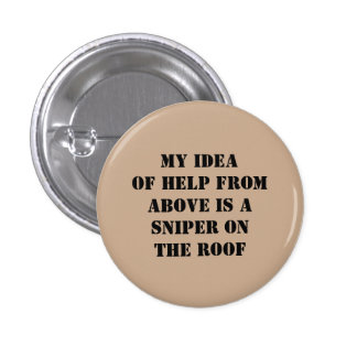 Snarky saying!  Roof sniper! 1 Inch Round Button