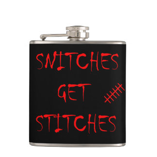 Snitches Get Stitches Hip Flask