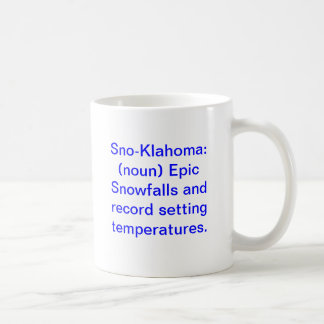 Sno-Klahoma: (noun) Epic Snowfalls and record s... Coffee Mug