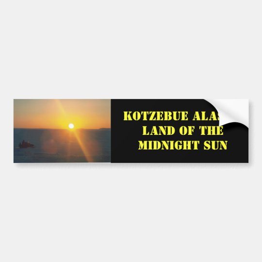 snogo sun, KOTZEBUE ALASKALAND OF THEMIDNIGHT SUN Bumper Sticker