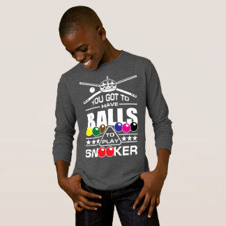 Snooker - (You Got To Have Balls To Play Snooker) T-Shirt