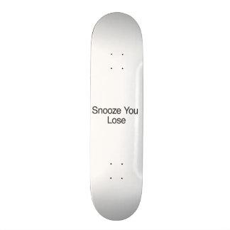Snooze You Lose Custom Skateboard