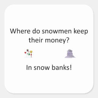 Snow Bank joke Square Sticker