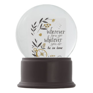 "Snow globe with message ""Wherever you go… """