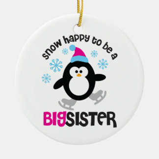 Snow Happy to be a Big Sister Ceramic Ornament